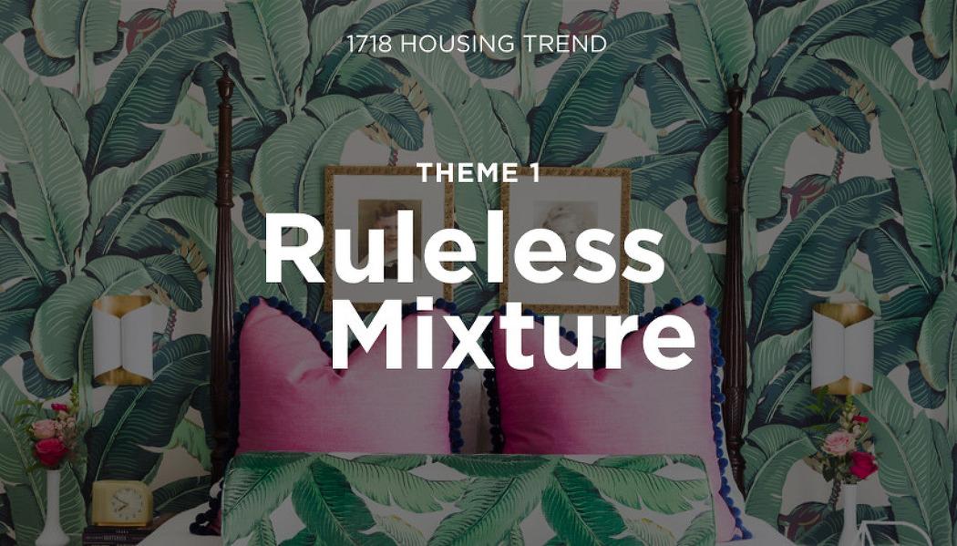 17/18 하우징 트렌드_1_Ruleless Mixture