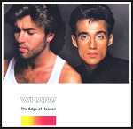 The Edge Of Heaven - Wham! / 1986