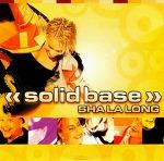 M) Solid Base -> Sha La Long