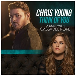 Think Of You - Chris Young Feat. Cassadee Pope / 2015