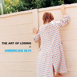 American Hi-Fi - The Art Of Losing