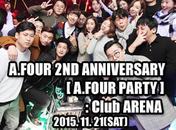 2015. 11. 21 (SAT) A.FOUR 2ND ANNIVERSARY [ AFOUR PARTY ] @ ARENA