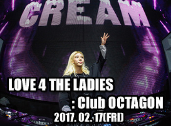 2017. 02. 17 (FRI) LOVE 4 THE LADIES : Valentine Week @ OCTAGON
