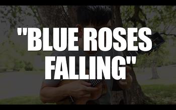 Blue Roses Falling (Jake Shimabukuro cover)