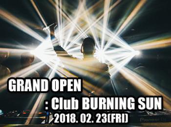 2018. 02. 23 (FRI) GRAND OPEN @ BURNING SUN