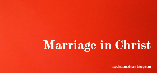 Marriage in Christ, Marriage Christian